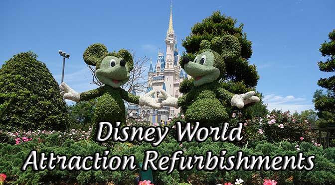 Disney World and Disneyland Attraction Reburbishment Schedule
