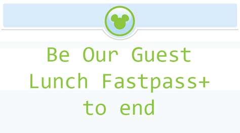 Be Our Guest Fastpass+ to end at Magic Kingdom l kennythepirate.com