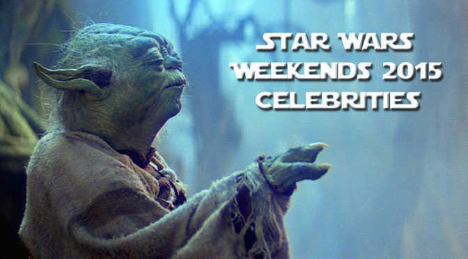 Star Wars Weekends 2015 Celebrity list