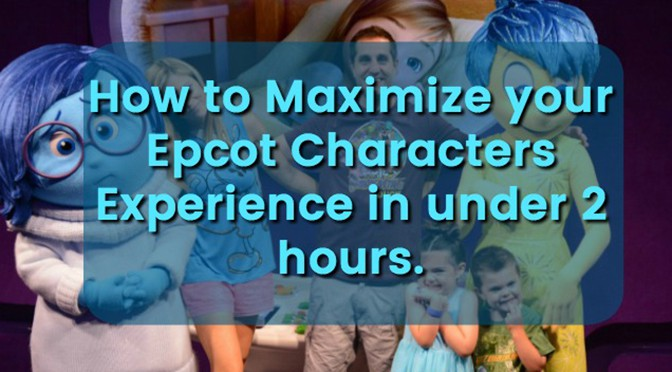 How to Maximize Your Epcot Characters Experience in Under 2 Hours