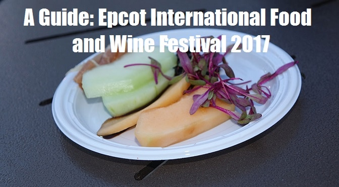 A Guide Epcot International Food And Wine Festival 2017