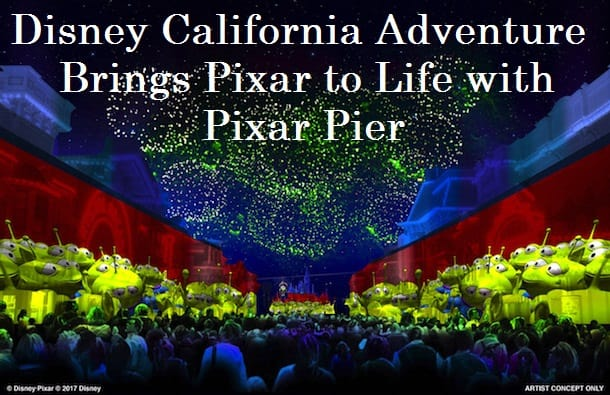 Disney California Adventure Brings Pixar to Life with Pixar Pier