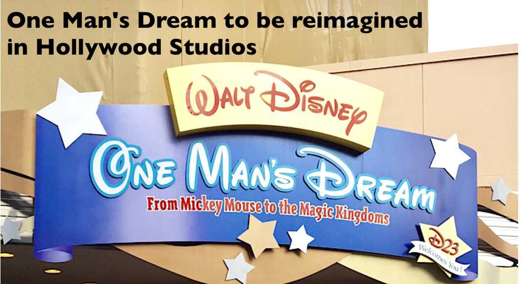 One Man's Dream to be reimagined in Hollywood Studios