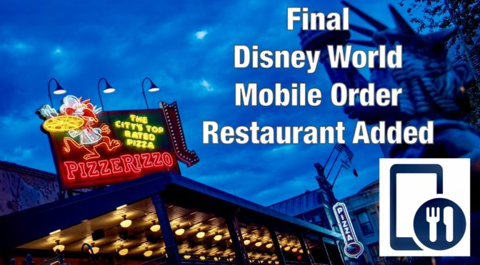 Final Disney World Mobile Order Restaurant Added