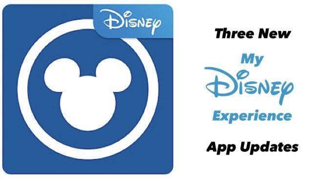 Three New My Disney Experience App Updates