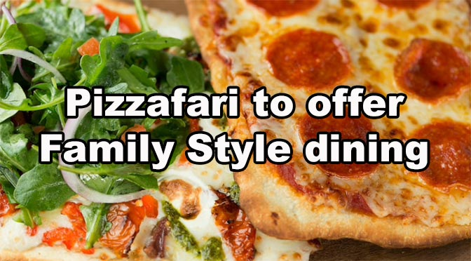 "Pizzafari to offer ""Family style"" dining for Dinner"