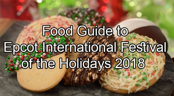 Food Guide to Epcot International Festival of the Holidays 2018