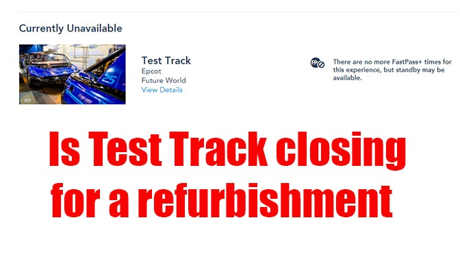 Is Test Track closing for refurbishment?