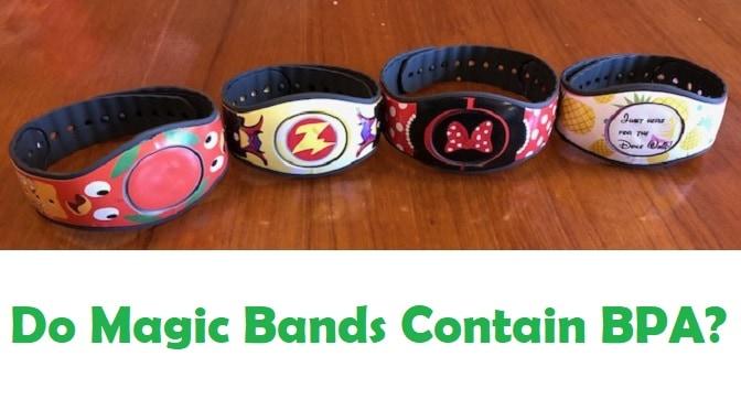 Do Magic Bands Contain BPA ?