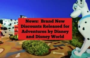 News_ Brand New Discounts Released for Adventures by Disney and Disney World