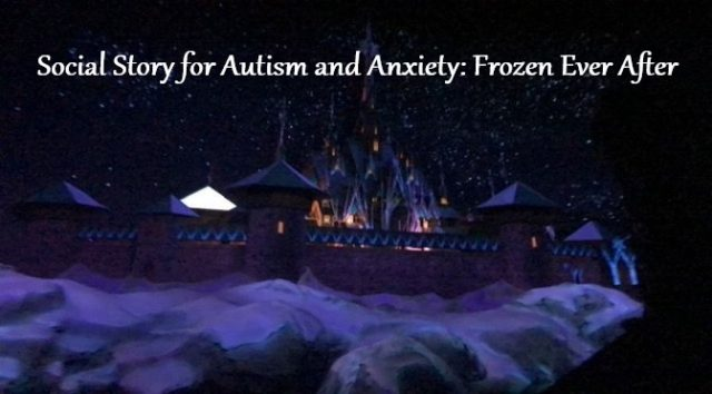 Social Story for Autism and Anxiety: Frozen Ever After