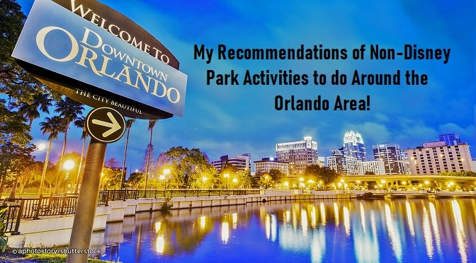 Non-Disney Activities to do Around the Orlando Area