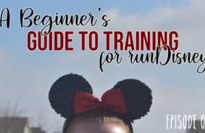 A Beginner's Guide to Training for runDisney (Episode 1)