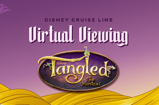 Virtual Showing of Disney Cruise Line's 'Tangled: The Musical' Plus Themed Activity and Recipe