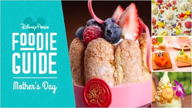 Complete List of all the Mother's Day Treats Coming to Disney Parks!